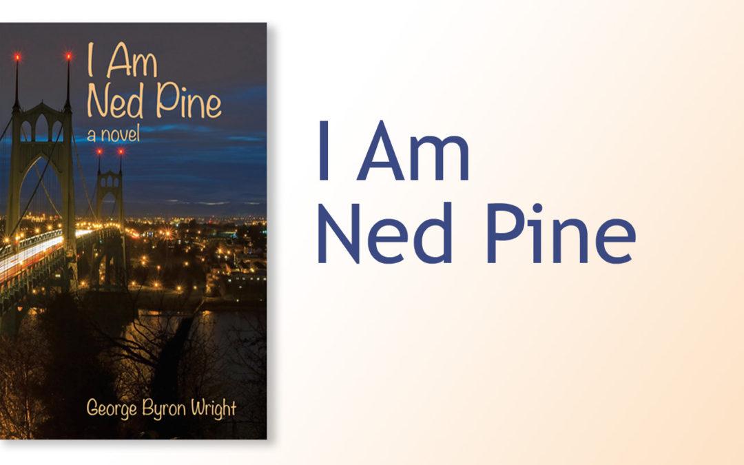 I Am Ned Pine