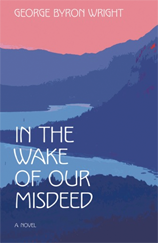 In the Wake of Our Misdeed